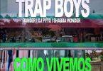 Trap Boys ft Hot Blaze, DJ Nonas & Sibas - Como Vivemos