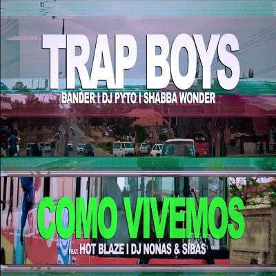 Trap Boys ft Hot Blaze, DJ Nonas & Sibas - Como Vivemos