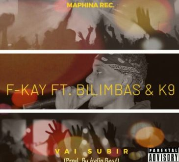 F-Kay ft Bilimbas & K9 - Vai Subir