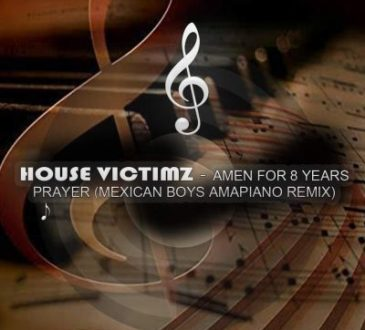 House Victimz - Amen for 8 years Prayer (Mexican Boys SA Amapiano Remix)