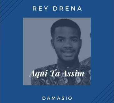 Rey Drena ft Damasio - Aqui Ta Assim