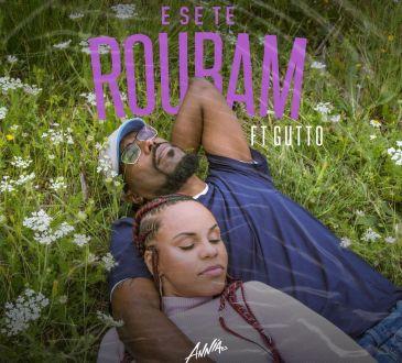 Annia ft Gutto - E Se Te Roubam?