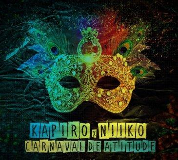 Kapiro ft Niiko - Carnaval de Atitude