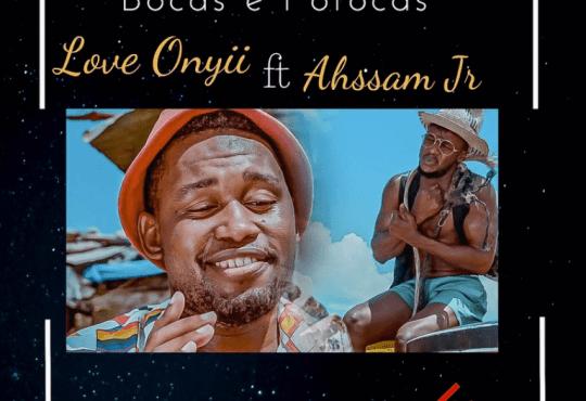 Love Onyii ft Ahssan Jr - Bocas e Fofocas