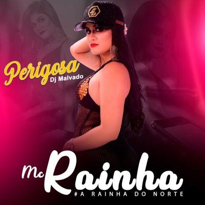MC Rainha ft Dj Malvado - Perigosa