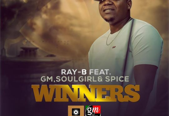 Ray-B ft Soulgirl, Spyce & GM - The Winners