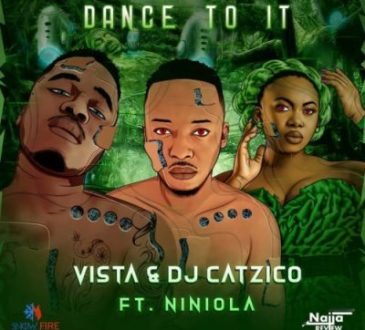 Vista & DJ Catzico ft Niniola - Dance To It