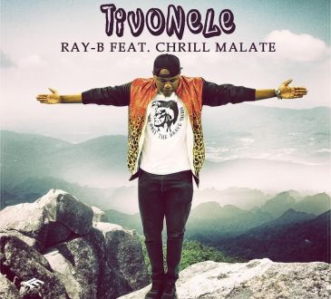 Ray B - Tivonele (feat. Chrill Malate)