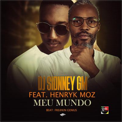 DJ Sidney GM feat. Henryk Moz - Meu Mundo