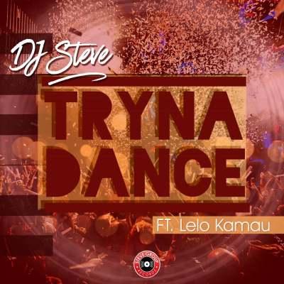 DJ Steve feat. Lelo Kamau - Tryna Dance