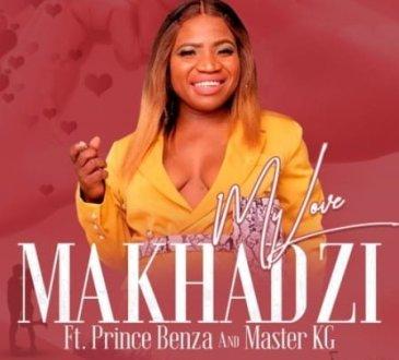 Makhadzi feat. Master KG & Prince Benza - My Love