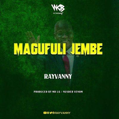 Rayvanny - Magufuli Jembe