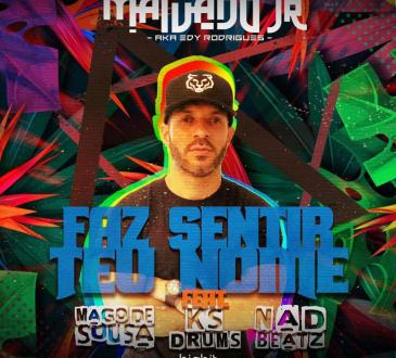 DJ Malvado Jr feat. Mago de Sousa, KS Drums & Nad Beatz - Faz Sentir Teu Nome