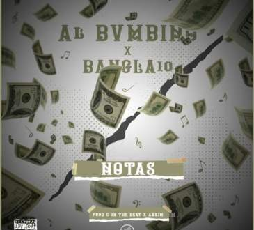 Al Bvmbino ft Bangla10 - Notas