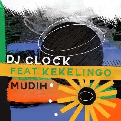 DJ Clock feat. Kekelingo - Mudih