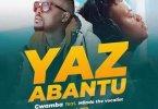 Gwamba - Yaz Abantu ft. Mlindo The Vocalist
