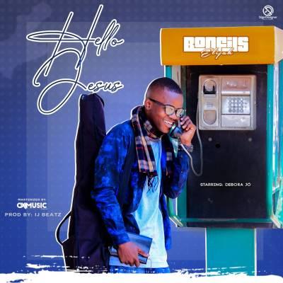 Bonfils Elijah - Hello Jesus (Prod by IJ BEATZ & Ox Music)