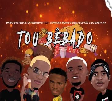 Dário Cystera & Caturradas Tou Bêbado ft Cipriano Merys, Mini Pelotão & DJ Masta Py
