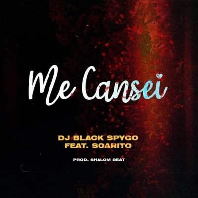 Dj Black Spygo - Me Cansei (feat. Soarito)