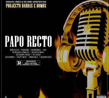 Xcravo Lirico & Ice Bird - Papo recto (feat. Regulo BrownSkin, Teknik, Sodoma, K9, Scoco Boy, Scooby Doo, F Cash, Hot Boy, Ray Breyka & Konfuzo)