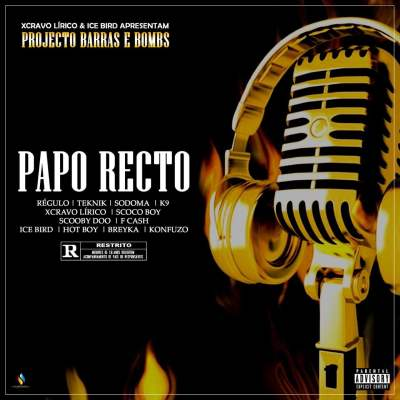 Xcravo Lirico & Ice Bird - Papo recto (feat. Regulo BrownSkin, Teknik, Sodoma, K9, Scoco Boy, Scooby Doo, F Cash, Hot Boy, Ray Breyka & Konfuzo)