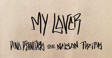 Dino d'Santiago, Nelson Freitas - My Lover