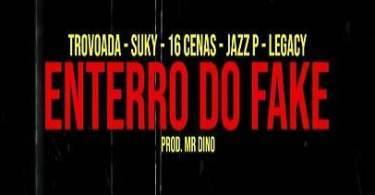 Dygo Boy - Enterro Do Fake (feat. Trovoada x Suky x 16 Cenas x Jazz P x Legacy)