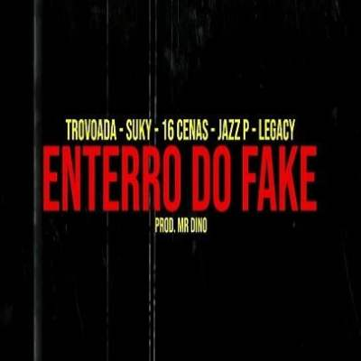Dygo Boy - Enterro Do Fake (feat. Trovoada x Suky x 16 Cenas x Jazz P x Legacy)