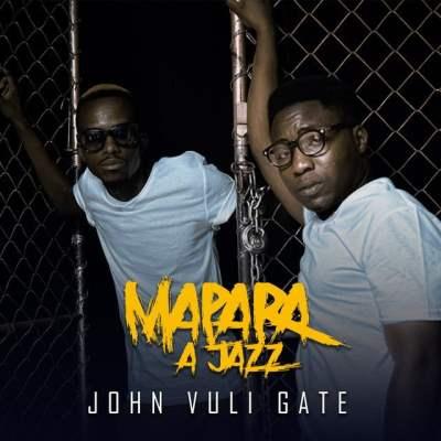 Mapara A Jazz - John Vuli Gate