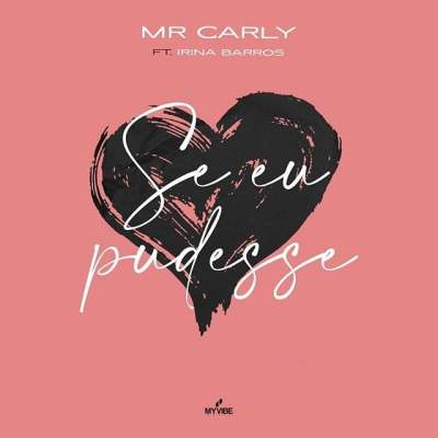 Mr. Carly - Se Eu Pudesse