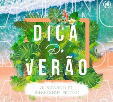 Al Bvmbino - Dica Do Verão (feat. Ramadenny Picasso)