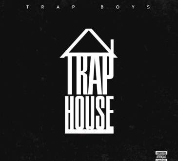 Trap Boys - Trap House (Album)