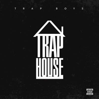 Trap Boys - Trap House (Album)