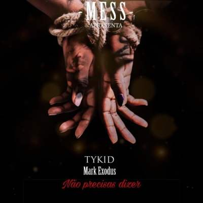 TyKid X Mark Exodus - Não Precisas Dizer