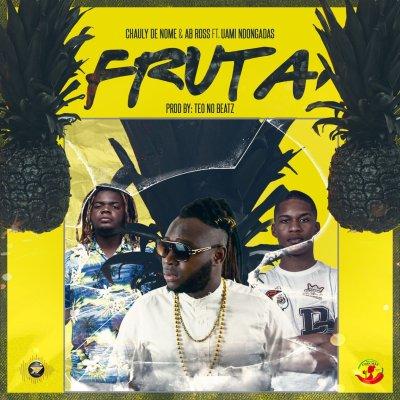 Chauly De Nome - Fruta (feat. AB Ross & Uami Ndongadas)