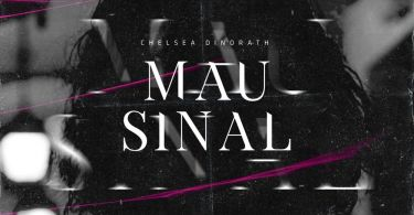Chelsea Dinorath - Mau Sinal