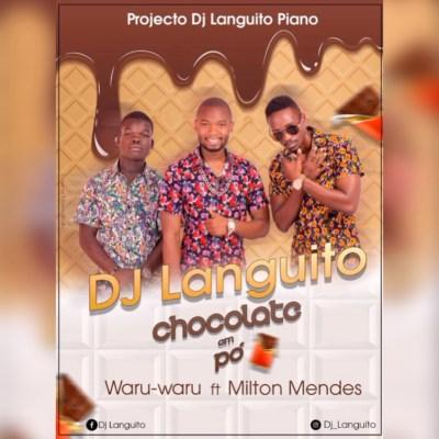 DJ Languito - Chocolate em pó (feat. Waru waru e Milton Mendes)