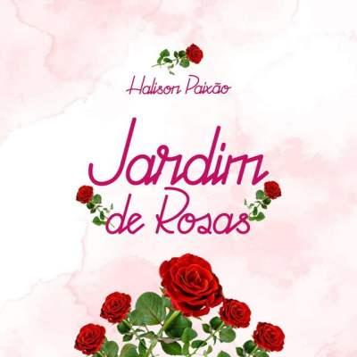 Halison Paixão - Jardim De Rosas