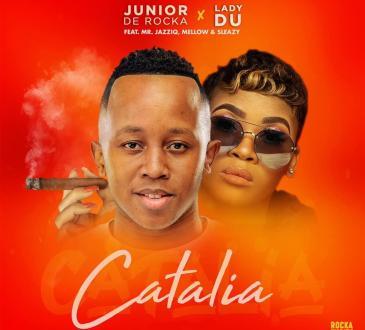 Junior De Rocka & Lady Du - Catalia (feat. Mr JazziQ, Mellow & Sleazy)