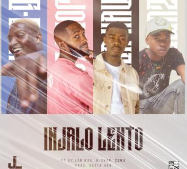 Jobe London - Injalo Lento (feat. Killer Kau, Zuma & G-Snap)