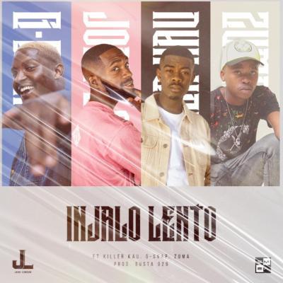 Jobe London - Injalo Lento (feat. Killer Kau, Zuma & G-Snap)