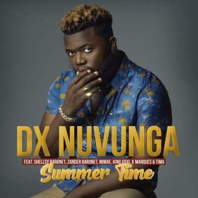 DX Nuvunga - Summer Time (feat. Shellsy Baronet, Zander Baronet, K Marques, Mimae, King Goxi & Tima)
