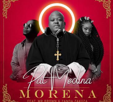 Pat Medina - Morena (feat. Mr Brown & Zanda Zakuza)