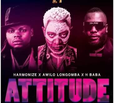 Harmonize - Attitude (feat. Awilo Longomba & H Baba)