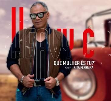 Heavy C - Que Mulher Ês Tu_ (feat. Rita Ferreira)