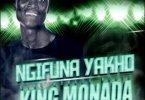 King Monada - Ngifuna Yakho (feat. TNS, Leon Lee & Mack Eaze)