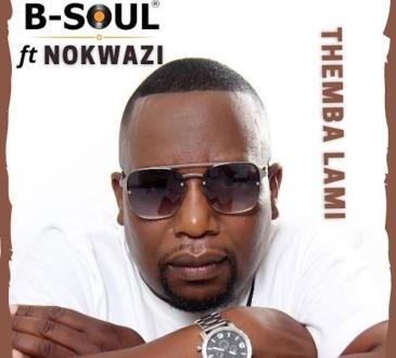 B-Soul, Nokwazi - Themba Lami (Original Mix)