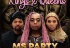 Ms Party, Lady Du & Josiah De Disciple - Kings X Queens