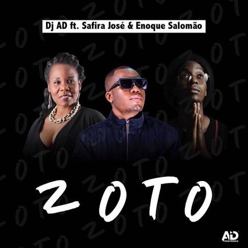 Dj A.D - Zoto (feat. Safira José & Enoque Salomão)
