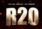 Dj Lau Virilha X Dj Habias - R20